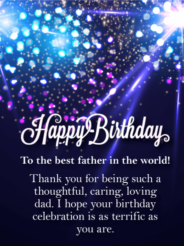 Best Father In The World Happy Birthday Card Birthday Greeting Cards By Davia Dad Birthday Quotes Happy Birthday Wishes Cards Happy Birthday Wishes Quotes