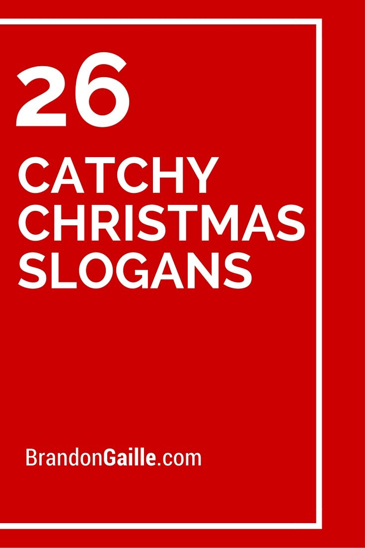 Catchy Christmas Slogans And Taglines Catchy Slogans