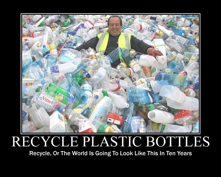 We Don T Want To Live Like This Recycle Plastic Bottles