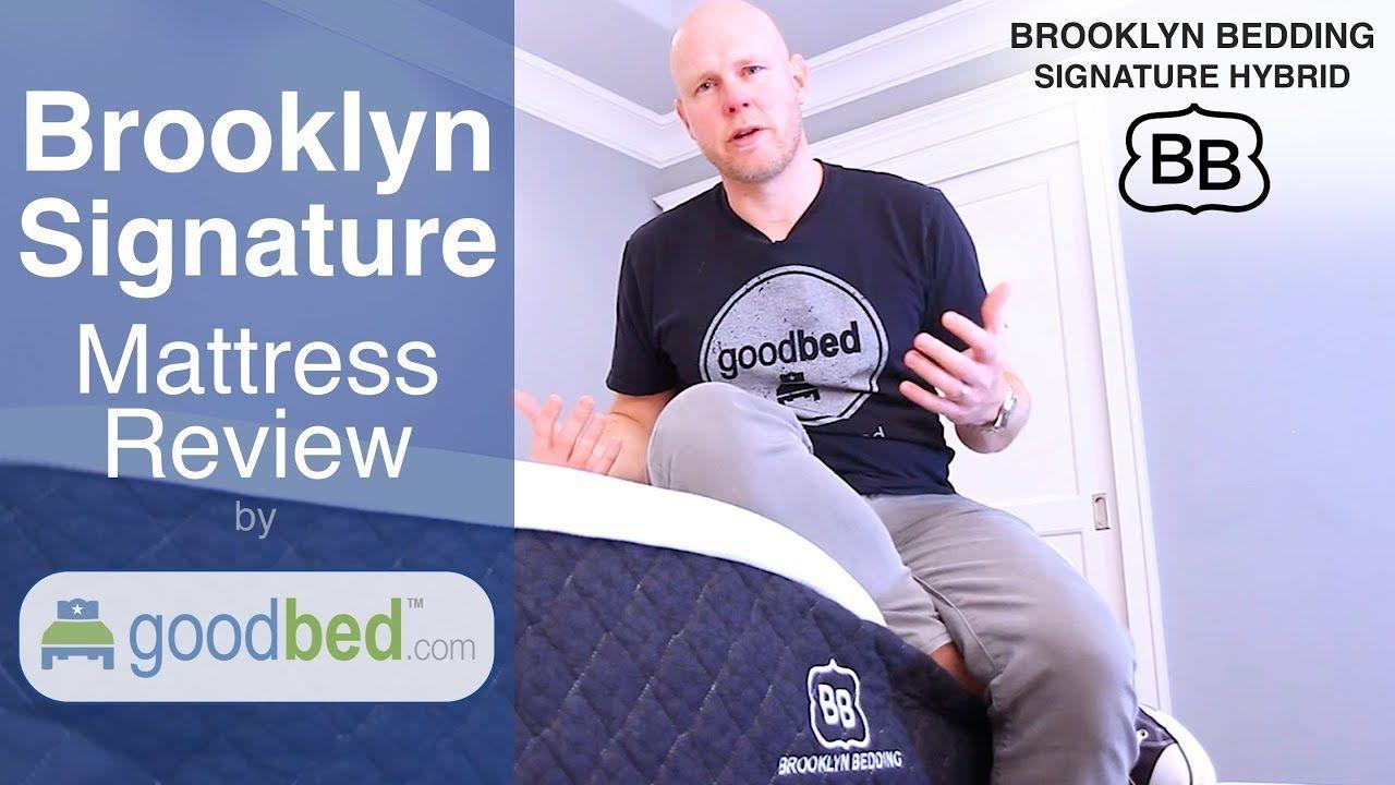 Brooklyn Signature Hybrid Mattress Review By Goodbed Com Hybrid Mattress Reviews Hybrid Mattress Mattresses Reviews