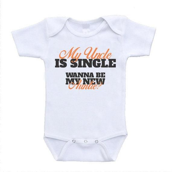 6c4779537 My Uncle is Single Wanna Be My New Auntie? Funny Cute Baby Bodysuit ...