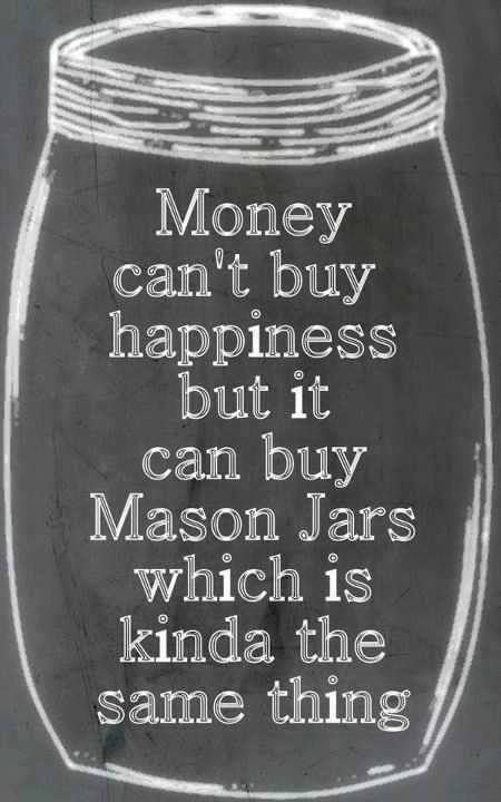 cute if you love mason jars this is the quote for you quote masonjars udderlysmooth. Black Bedroom Furniture Sets. Home Design Ideas