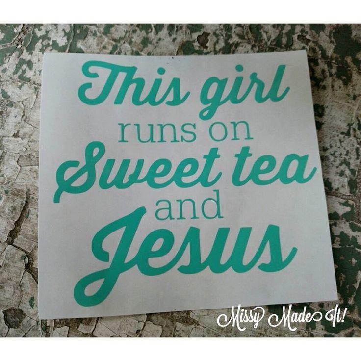 This Girl Runs On Sweet Tea And Jesus PHRASE Vinyl Decal Custom - Country girl custom vinyl decals for trucks