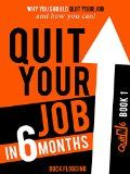 Free Kindle Book -  [Self-Help][Free] Quit Your Job in 6 Months: Why You Should Quit Your Job and How You Can!