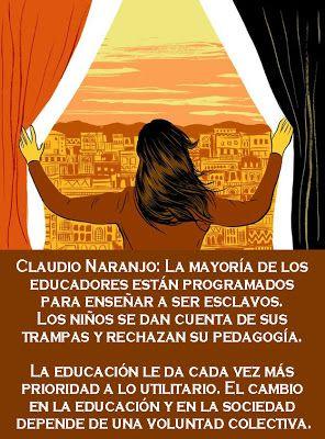 Frase Educativa De Claudio Naranjo Frases Educación