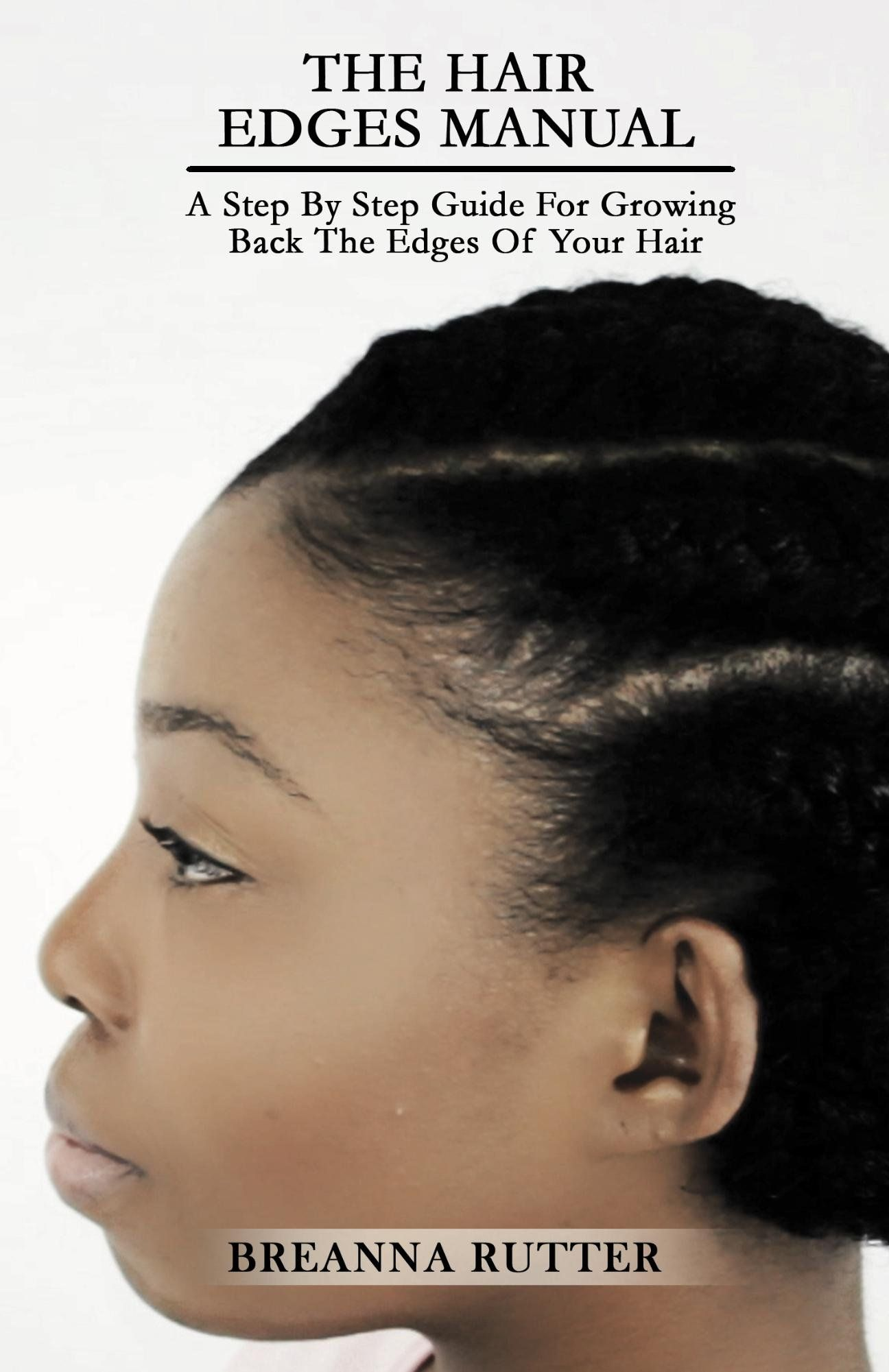 The Hair Edges Manual A Step By Step Guide For Growing