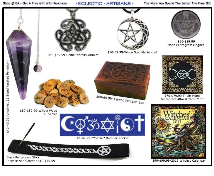 Eclectic Artisans FREE GIFT GIVEAWAY HAS STARTED! FREE GIFT with purchases starting @ 5 Bucks! Eclectic Artisans is paying it forward this holiday season by giving you an extra bang for your buck! Check Out What We Are Giving AWAY! IT'S THE BEST ONLINE PAGAN SHOP SALE PERIOD!    AS ALWAYS,WE SINCERELY THANK YOU ALL FOR YOUR SUPPORT & PATRONAGE!WE WISH YOU THE MOST MERRY,HAPPY & JOYOUS HOLIDAY SEASON & MAY YOUR NEW YEAR BE PROSPEROUS AND FULFILLING-SO MOTE IT BE! )O(BLESSED BE…