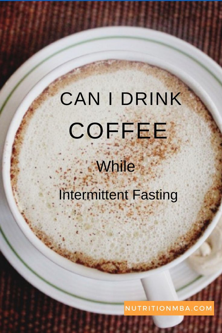 Can i drink coffee while intermittent fasting i drink