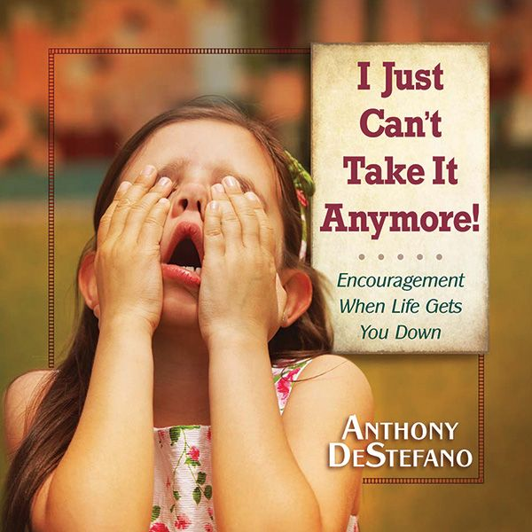 I JUST CAN'T TAKE IT ANYMORE by Anthony DeStefano. Through thoughtful sentiments this book helps to plant a message of encouragement even to our little ones! Available at Leaflet Missal.