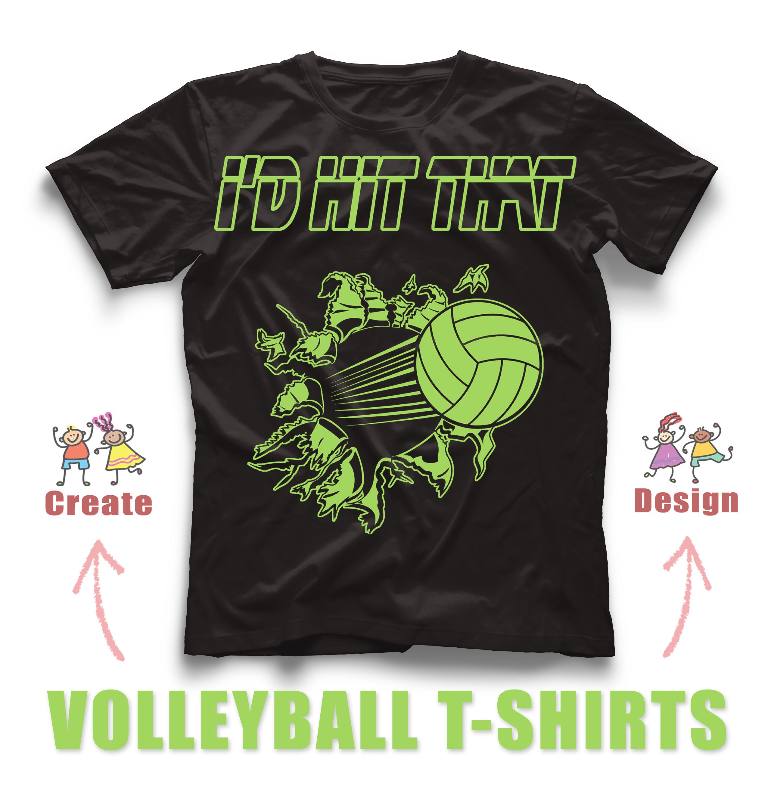 I D Hit That Volleyball Custom T Shirt Design Create And Design Online With Our Desig T Shirt Design Template Volleyball T Shirt Designs Custom Tshirt Design