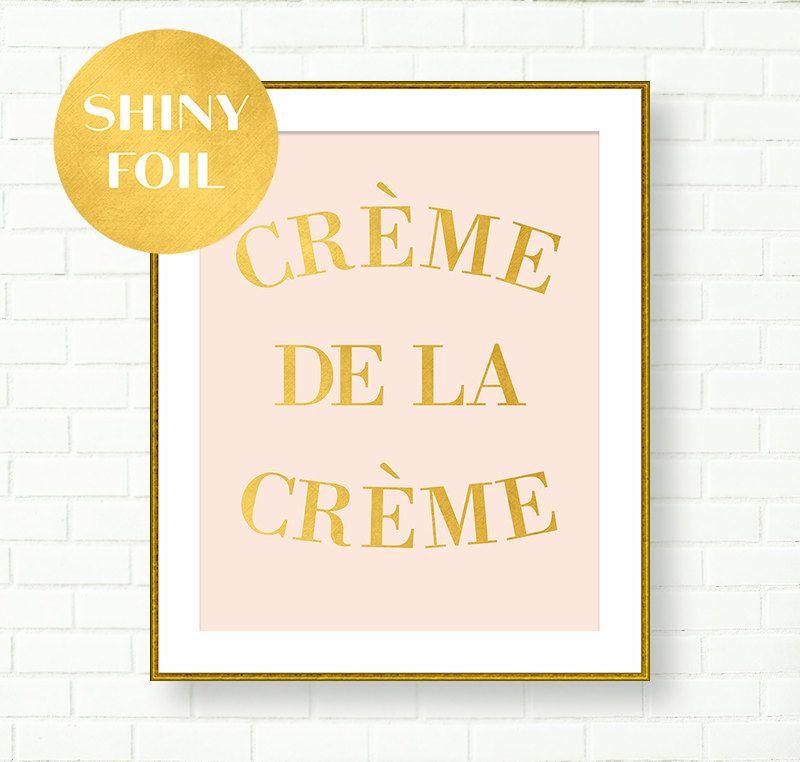 Creme de la Creme, Gold Foi Art Print, Gold Typography, Gold Pink ...