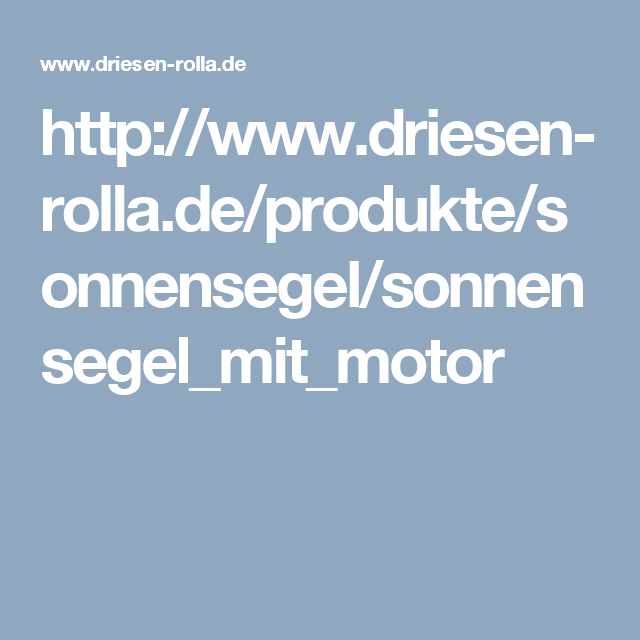 http://www.driesen-rolla.de/produkte/sonnensegel/sonnensegel_mit_motor