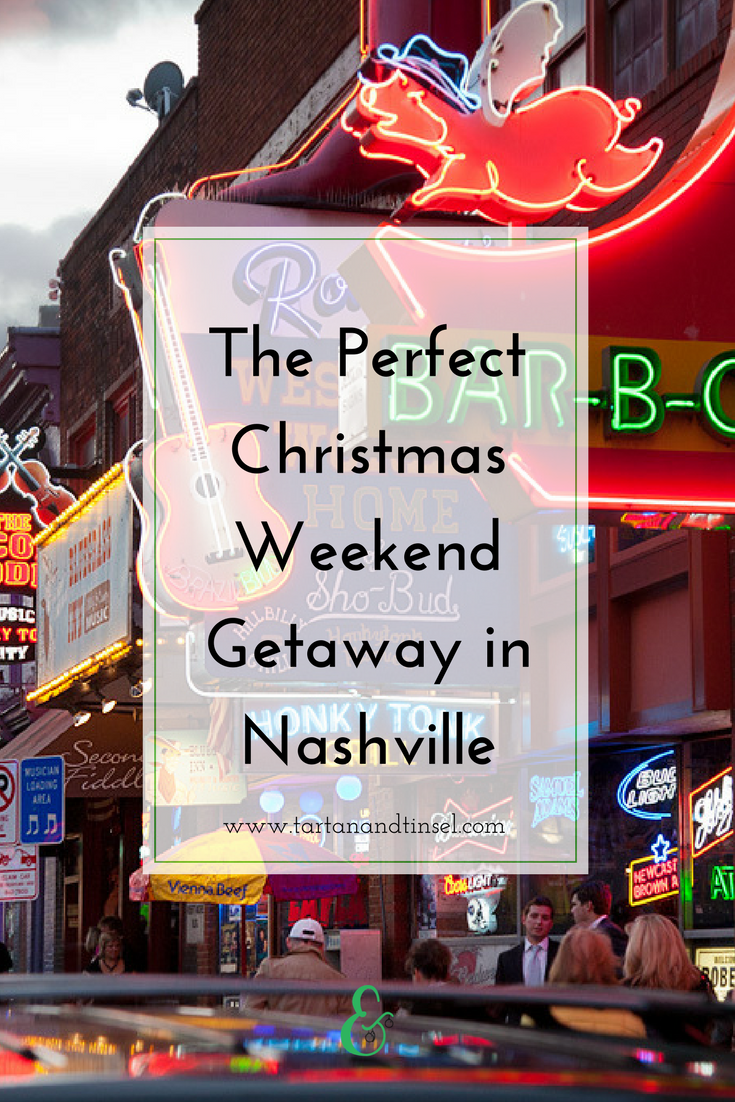 the perfect christmas weekend getaway in nashville | christmas time