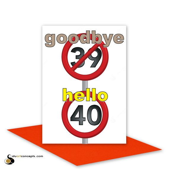 Funny 40th Happy Birthday Card for him for her 40 birthday wishes – Happy Birthday Cards for a Guy Friend