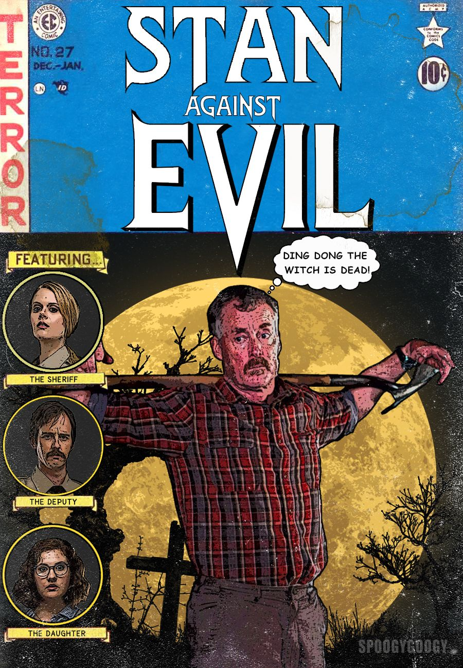 Stan Against Evil In The Vein Of Tales From The Crypt