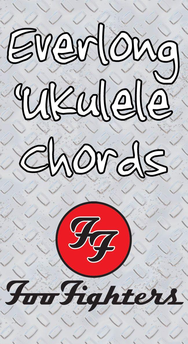 Everlong \'Ukulele Chords By The Foo Fighters | Pinterest | Foo ...