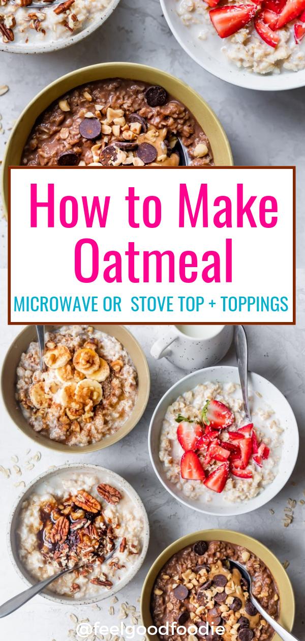 How To Make Oatmeal Recipe Healthy Oatmeal Recipes Easy Oatmeal Recipes Healthy Breakfast Recipes