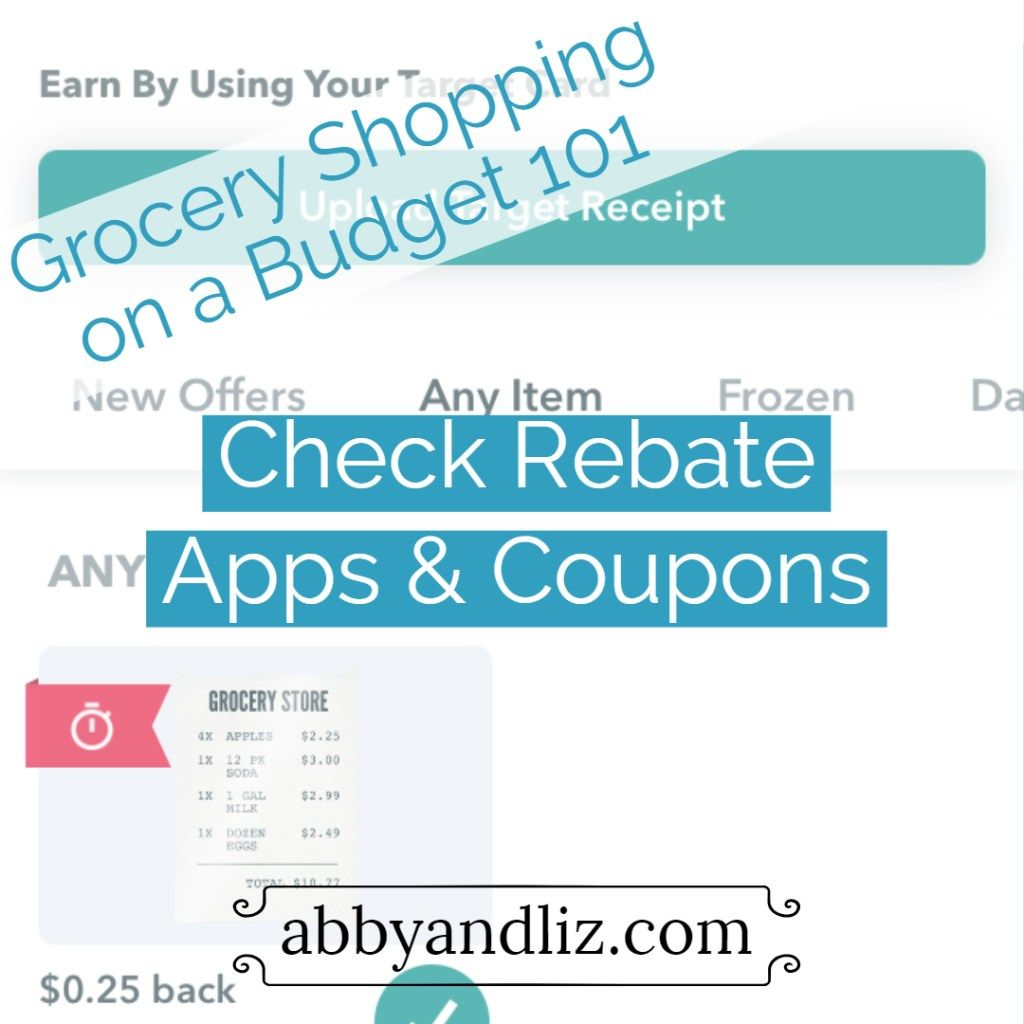 Grocery Shopping on a Budget 101 Check Rebate Apps