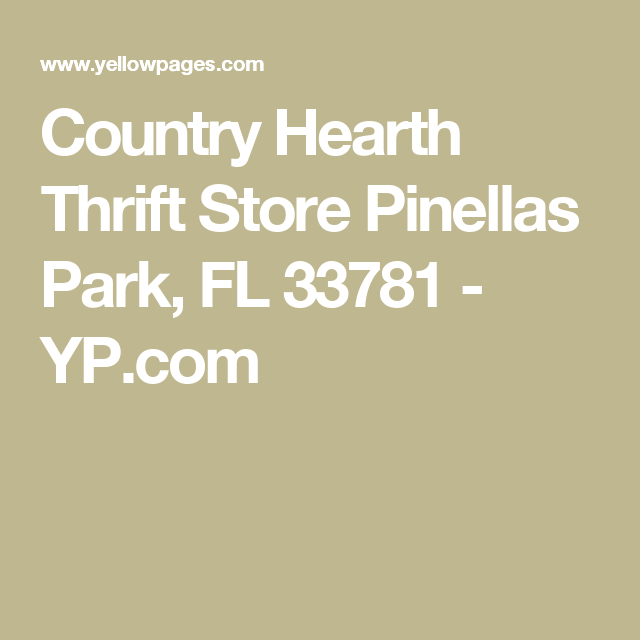 Country Hearth Thrift Store Pinellas Park, FL 33781 - YP.com