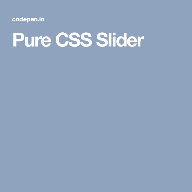 Pure CSS Slider | Gold of codepen io | Sliders, Pure products