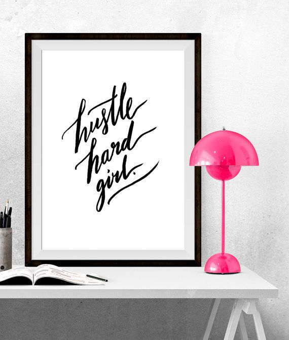 Hustle hard girl print hustle prints hustle poster black white prints black and white poster black and white art calligraphic poster shopswell