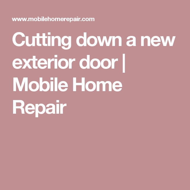Mobile Home Replacement Doors Exterior: Custom Size Replacement From