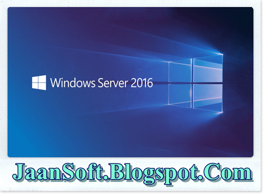 Download Windows Server 2016 ISO For PC Full Version | JaanSoft