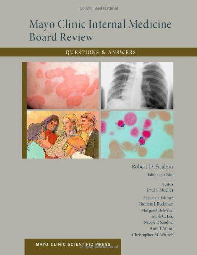 Mayo clinic internal medicine board review questions and answers mayo clinic internal medicine board review questions and answers mayo clinic scientific press by robert d ficalora fandeluxe Images