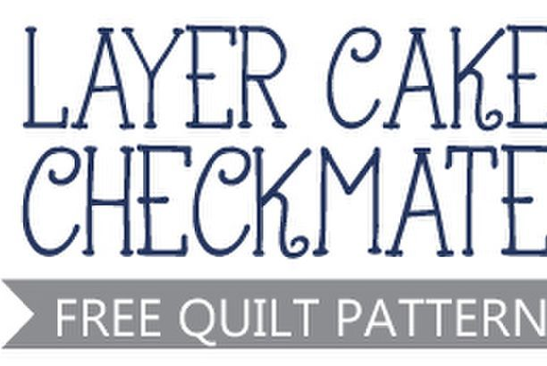Layer Cake Checkmate: Free Pattern with Video Tutorial by Fat Quarter Shop!