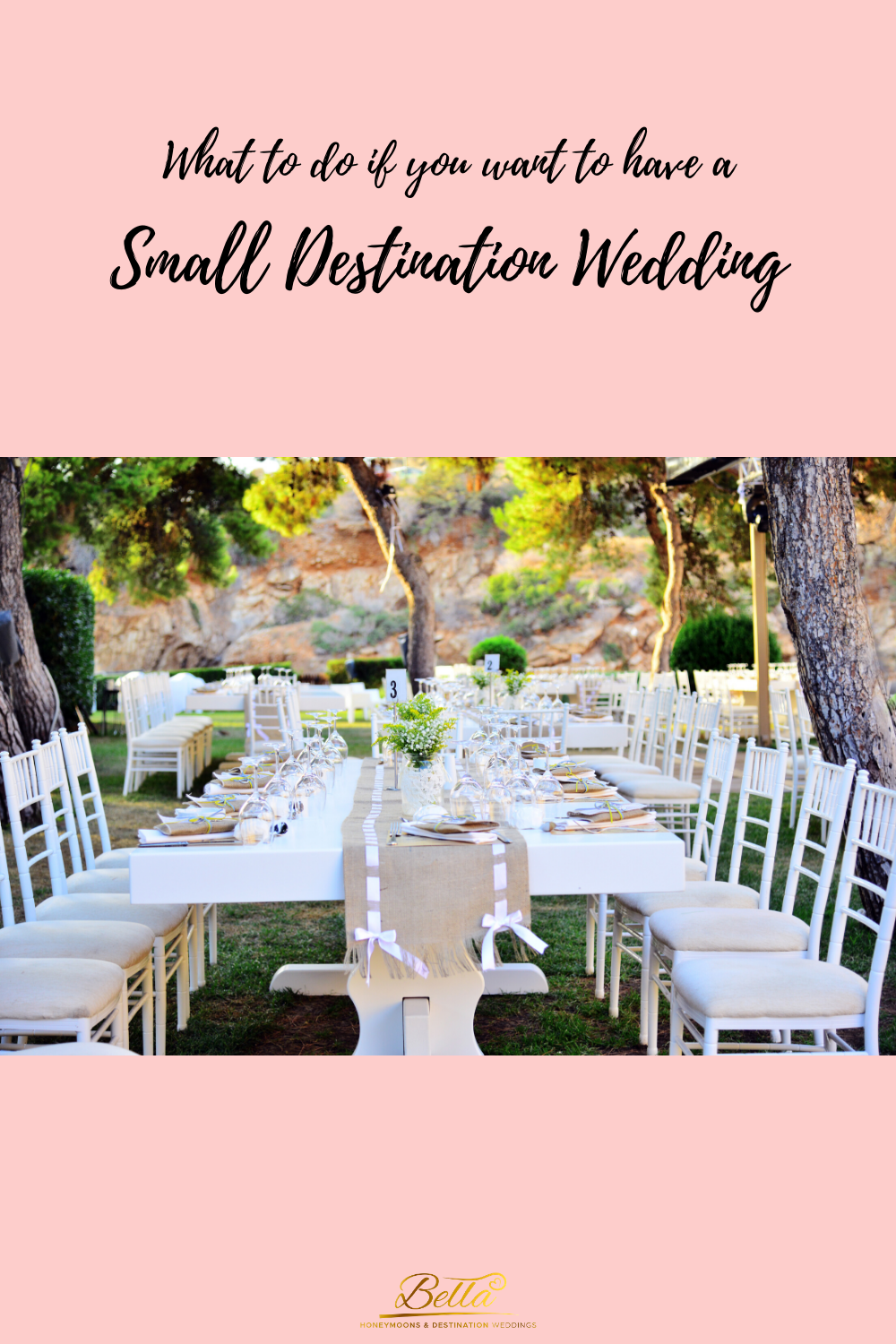 What To Do If You Want To Have A Small Destination Wedding In 2020 Small Destination Weddings Small Wedding Destination Wedding