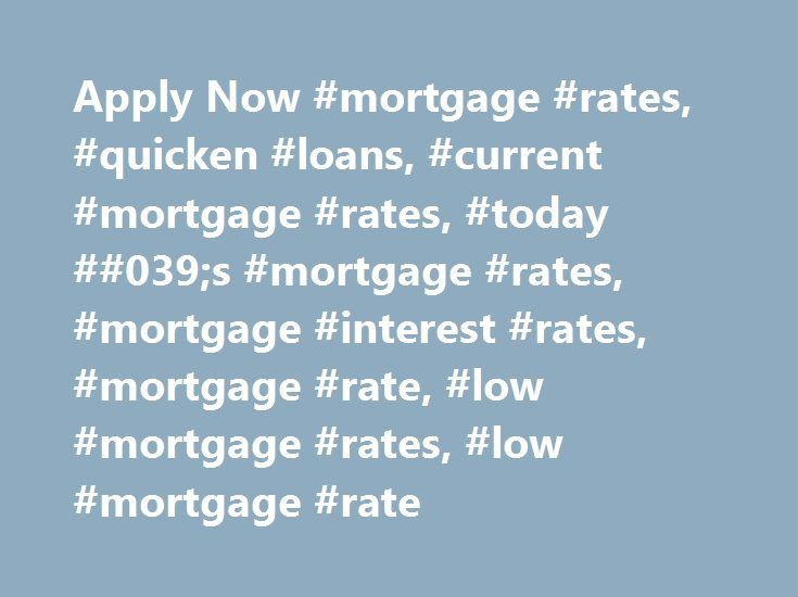 Ly Now Mortgage Rates Quicken Loans Cur