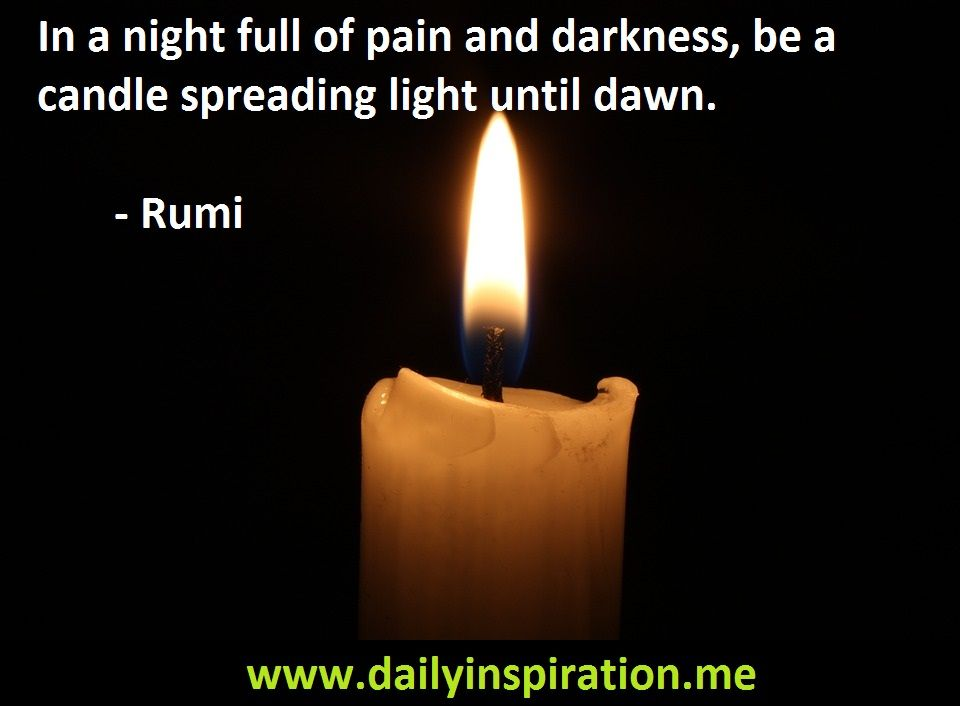 In A Night Full Of Pain And Darkness Be A Candle Spreading Light