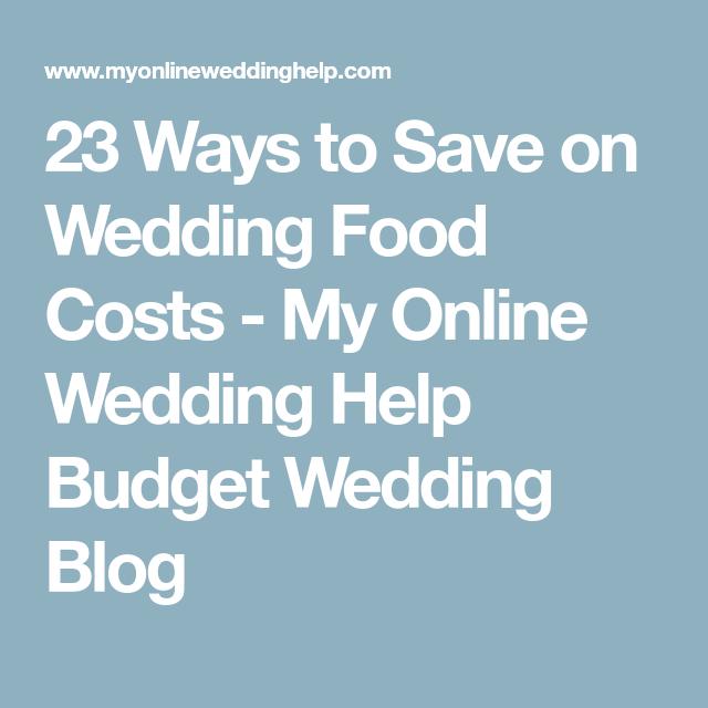 23 Wedding Food Ideas On A Budget. Chop Costs
