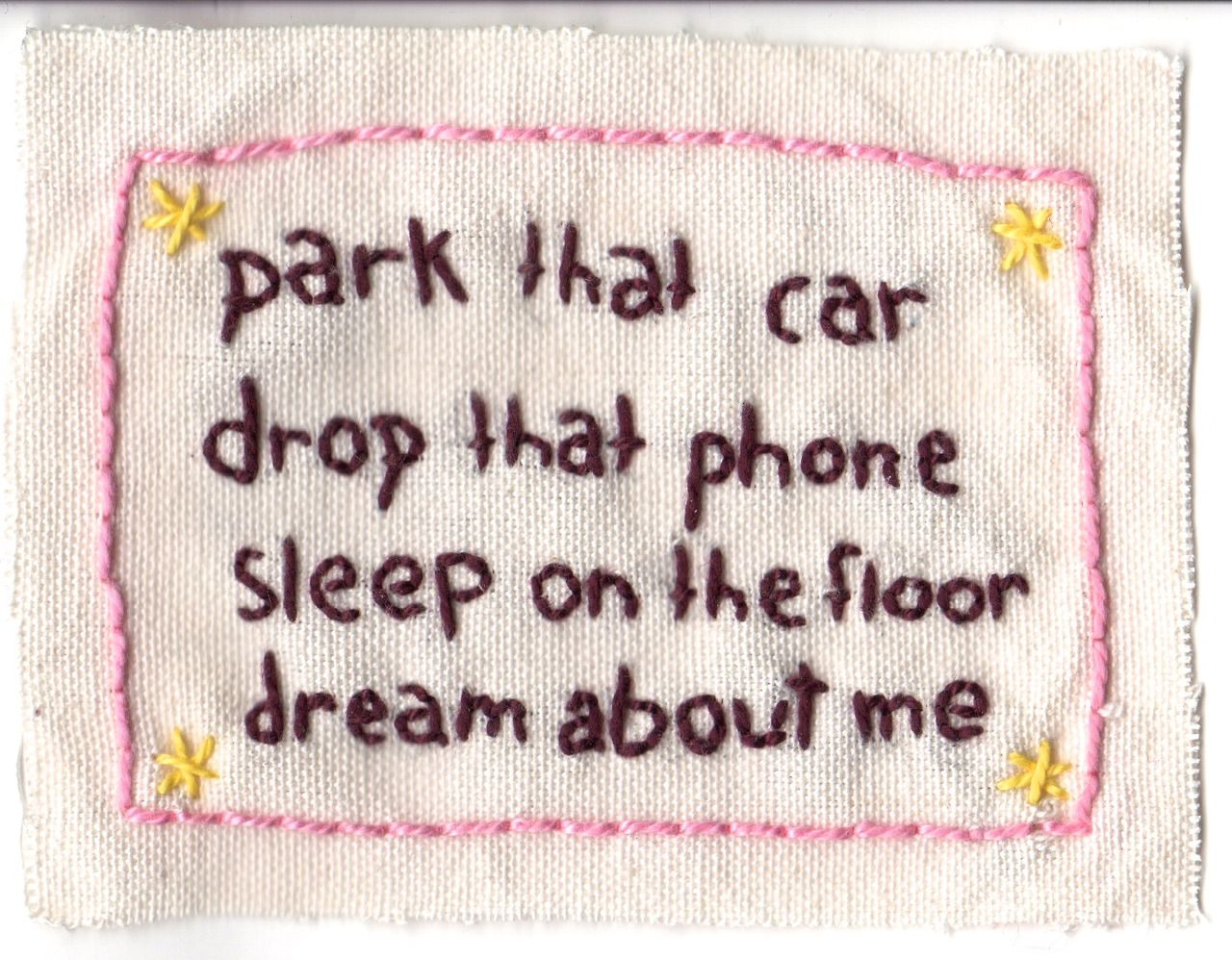 PARK THAT CAR Drop That Phone Sleep On The Floor Dream About Me