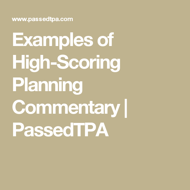 Examples of High-Scoring Planning Commentary | PassedTPA | College ...