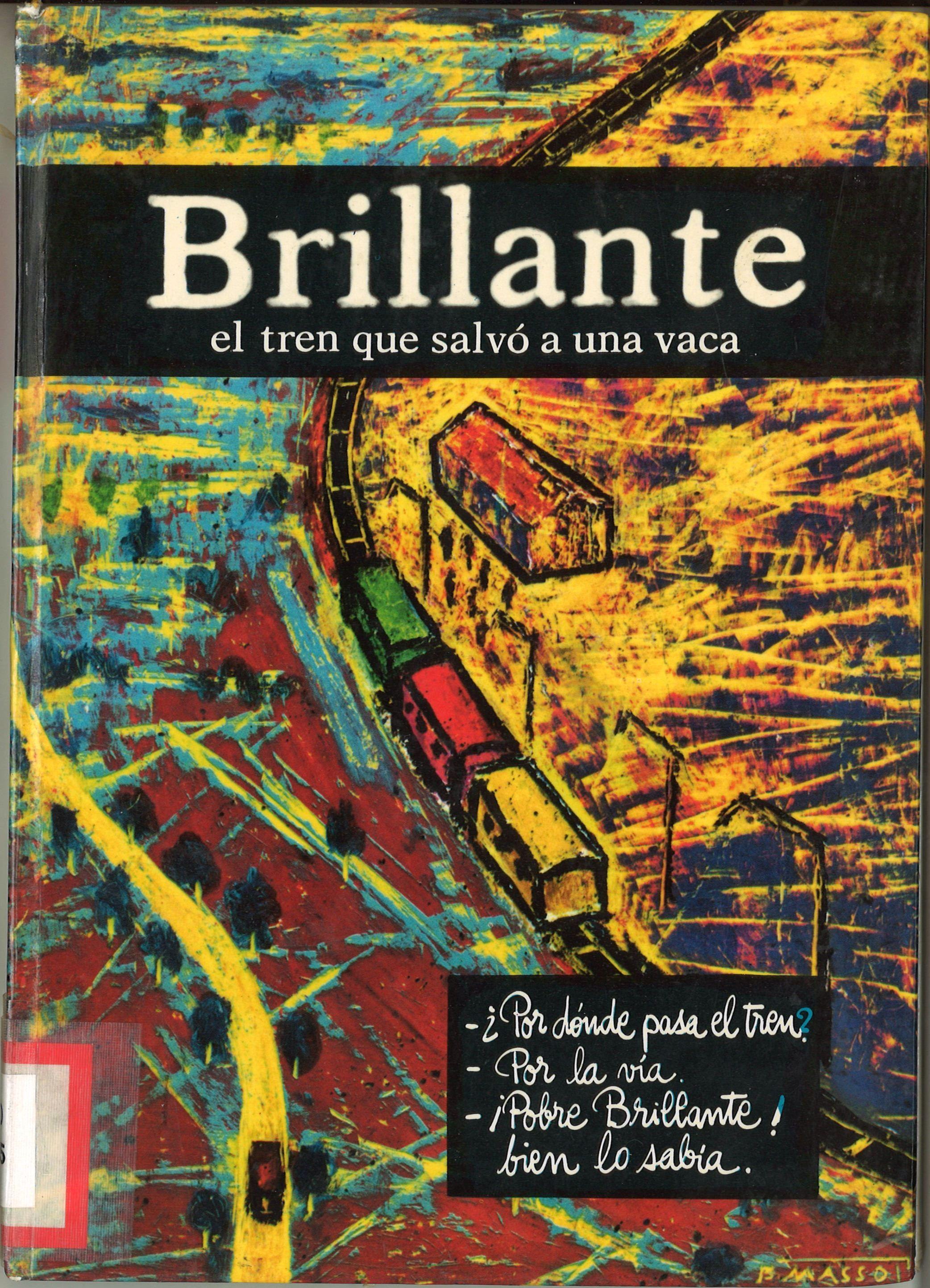 Brillante / texto Mª Angeles Ollé ; dibujos Bartolomé Massot. -- Barcelona : La Galera, D.L. 1964.  -- (La Galera de oro)   D.L. B 8776-1964  * BPC González Garcés ID 165 Fondo infantil de reserva