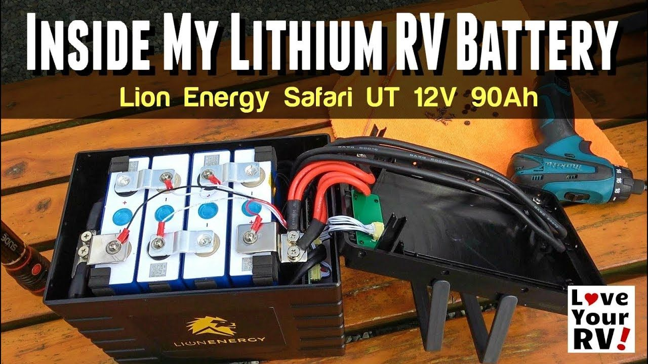 Inside A Lithium 12v Rv Battery Lion Energy Safari Ut Rv Battery Rv Safari