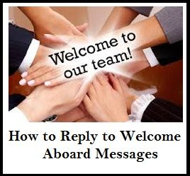 Sample Messages And Wishes  Welcome Aboard Reply Messages