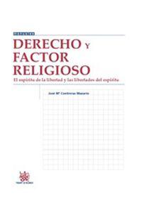 Derecho y factor religioso : el espíritu de la libertad y las libertades del espíritu / José Mª Contreras Mazarío. - 2015