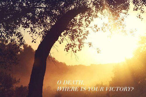 O death where is your victory?
