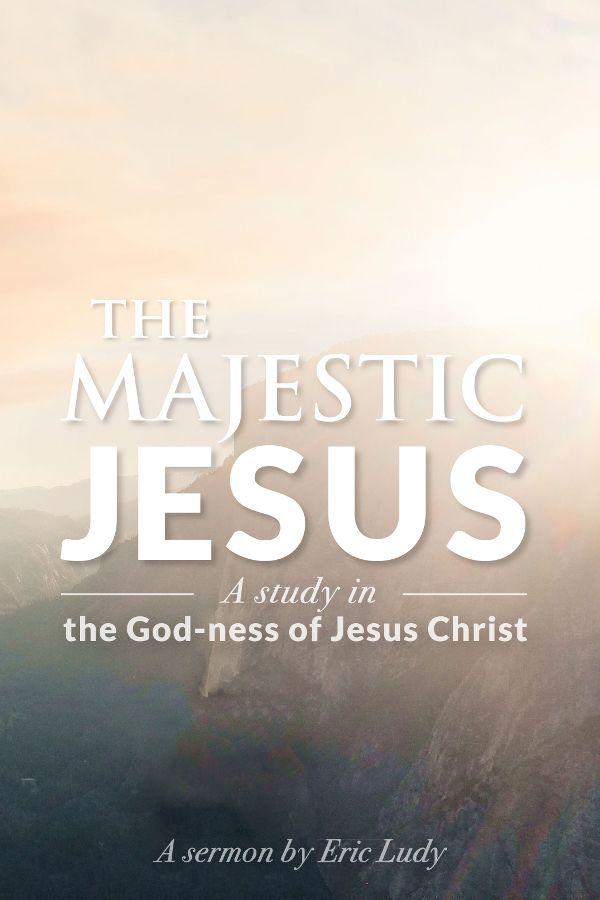 The Majestic Jesus