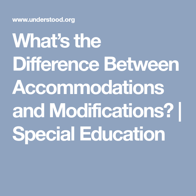 The Difference Between Accommodations And Modifications >> The Difference Between Accommodations And Modifications Iep S