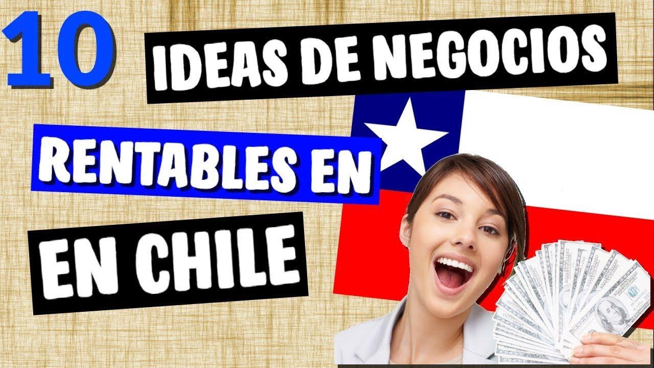 ✓ 10 Ideas de Negocios Rentables en CHILE este 2018 | Viajes y