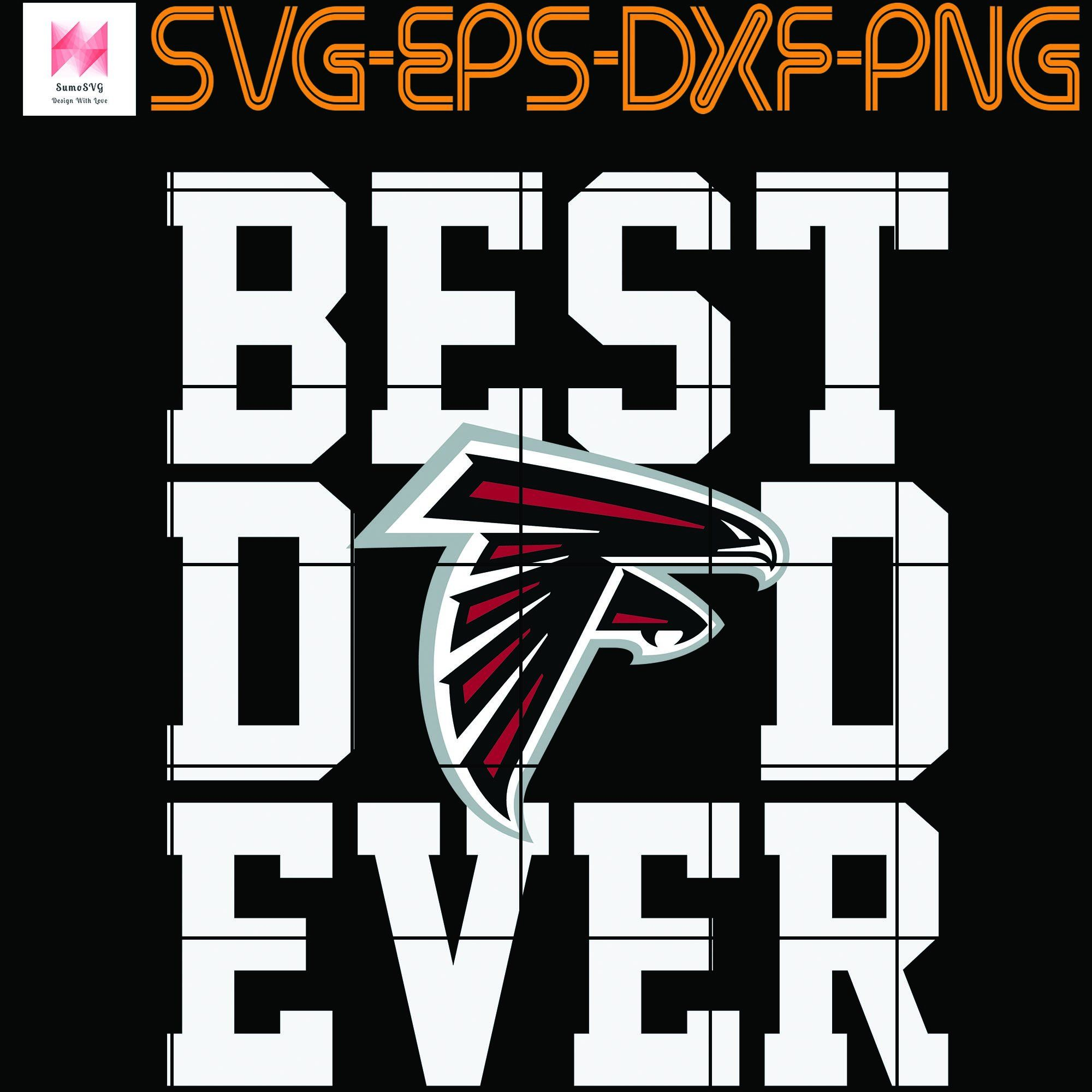 Best Dad Ever Atlanta Falcons Svg Falcons Girl Svg Falcons Svg Falcons Boy Svg Nfl Svg Football Svg Falcons Mom Svg Dna Fueled By Haters Lip Skull In 2020