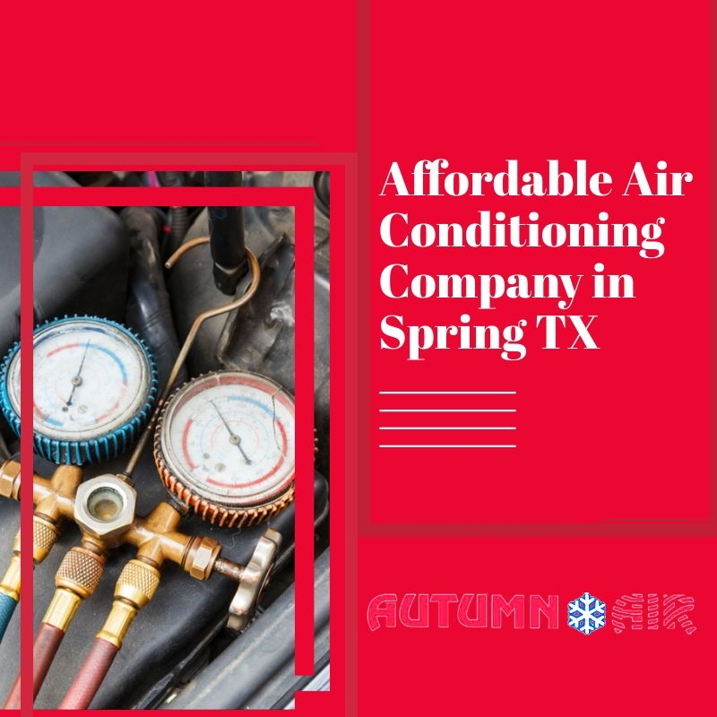 Affordable Air Conditioning Company In Spring Tx Air