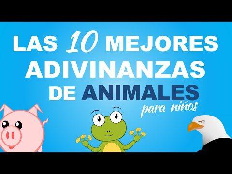 Las 10 Mejores Adivinanzas De Animales Para Ninos Adivinanzas Y Acertijos Adivinanzas Para Ninos Adivinanzas