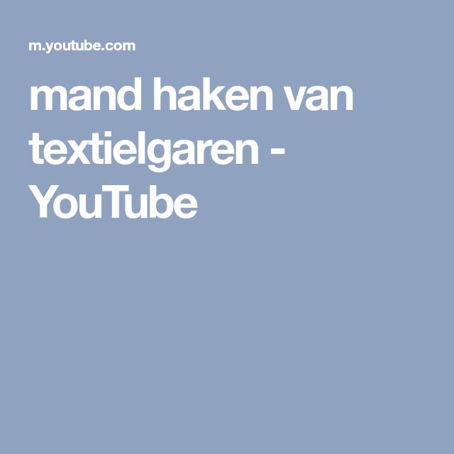 Mand Haken Van Textielgaren Youtube Youtube Pinterest