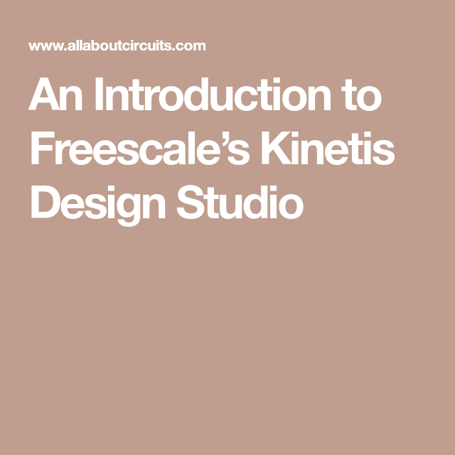An Introduction To Freescale S Kinetis Design Studio Design Studio Design Studio