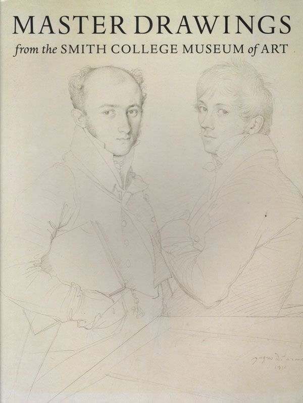 Master Drawings from the Smith College Museum of Art | Ann H. Sievers, Linda Muehlig, Nancy Rich | 1st Edition