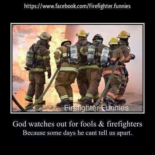 Fools And Firefighters Firefighter Humor Firefighter Wildland Firefighter